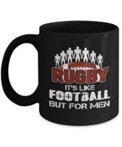 Rugby Coffee Mug Rugby It's Like Football But For Men Funny Mug - $17.99