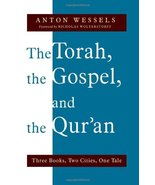 The Torah, the Gospel, and the Qur'an: Three Books, Two Cities, One Tale... - $6.80