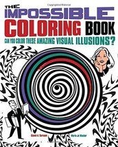The Impossible Coloring Book: Can You Color These Amazing Visual Illusio... - $3.94