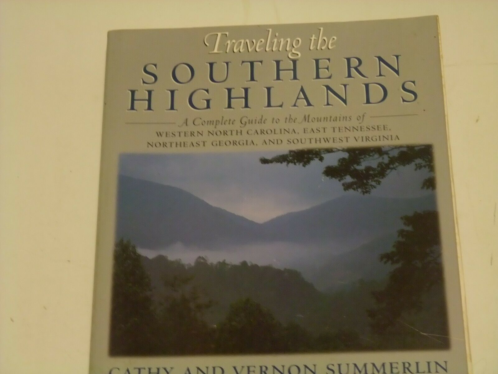 Primary image for Traveling the Southern Highlands : A Complete Vacation Guide to the Mountains...