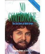 No Compromise: The Life Story of Keith Green Green, Melody and Hazard, D... - $24.00