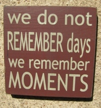 Primitive Wood Block 32348WM - We Do Not Remember Days we remember mome... - $2.95