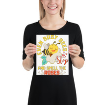 even busy bees stop and smell the roses fun 8x 10 poster - $18.95
