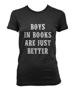 Boys In Books Are Just Better Women T-shirt Tee BLACK - $18.00