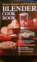 Better Homes and Gardens Blender Cook Book Morton, Nancy and Trollope, J... - $3.71