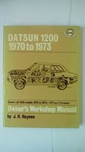 Datsun 1200 Owners Workshop Manual: '70 Thru '73 (Haynes Owners Workshop... - $34.97