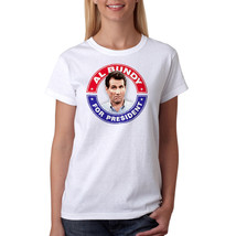 Married With Children Bundy President Women's White T-shirt NEW Sizes S-2XL - $18.21+