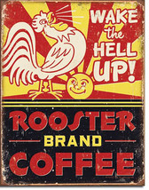 Rooster Brand Coffee Caffeine Wake the Hell Up Food and Beverage Metal Sign - $20.95
