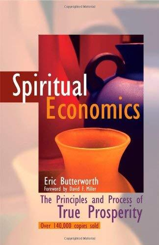 Spiritual Economics: The Principles and Process of True Prosperity [Paperback] E