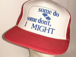 Vintage Funny Foam Mesh Trucker Snapback Hat Cap Some Do Some Don't I Mi... - €18,33 EUR