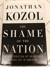 The Shame Of The Nation Autographed by Jonathan Kozol, First Edition 2005 - $32.37