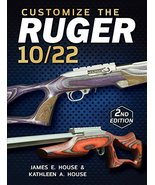Customize the Ruger 10/22 [Nov 26, 2015] House, James E. and House, Kath... - $18.69