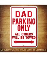 Forever Signs Of Scottsdale DAD Parking Only All Others Towed Man Cave N... - $15.67