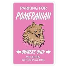 Pomeranian Aluminum Sign Dog pet Parking Road Toy Kennel Breeder Groomer... - ₹117,696.24 INR