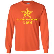A Star Was Born Long Sleeve T-Shirt Adult Unisex Custom Personalized Year  - $21.95+