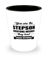 Funny Shot Glass for Stepson - You Are Everyone Wishes They Had Happy Bi... - $12.95