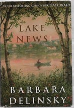 Lake News - Barbara Delinsky - HC - 1999 - Simon & Schuster - 0-684-8643... - $6.85