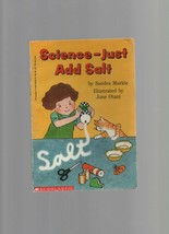 Science - Just Add Salt - Sandra Markle - SC 1994 Scholastic Books 05904... - $1.35