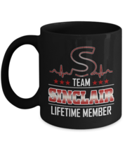 Customizable Mug With Name Is SINCLAIR - Team SINCLAIR Lifetime Member -... - $18.95