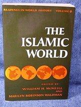 Islamic World (Readings in World History) [Sep 06, 1973] McNeill, Willia... - $34.99