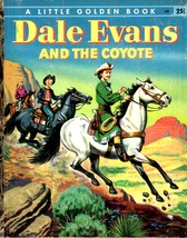 Dale Evans and The Coyote -  A Little Golden Book 1954 WESTERN - $9.00