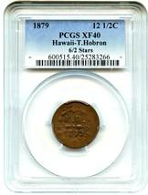 1879 12 1/2c Hawaii-T. Hobron PCGS XF40 (6/2 Stars) - $1,416.20