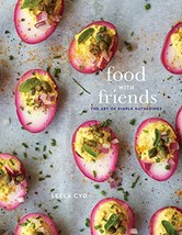 Food with Friends: The Art of Simple Gatherings: A Cookbook [Hardcover] ... - $10.94