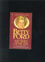 First Lady BETTY FORD The TImes Of My Life 1987 Book w New Chapter Geral... - $9.99
