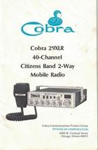 Cobra 29XLR 40-Channel Citizens Band 2-Way Mobile Radio Instruction Manual - $13.99