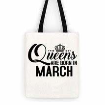 Queens Are Born in March Birthday Cotton Canvas Tote Bag  Day Trip Bag - $13.95