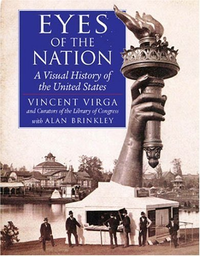 Eyes of the Nation: A Visual History of the United States [Oct 04, 2004] Virga,