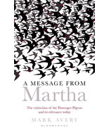 A Message from Martha : Mark Avery  : Passenger Pigeon : New Hardcover @ZB - $15.95