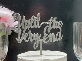Wedding cake topper, Until the very end cake topper, Until the very end ... - $12.34+