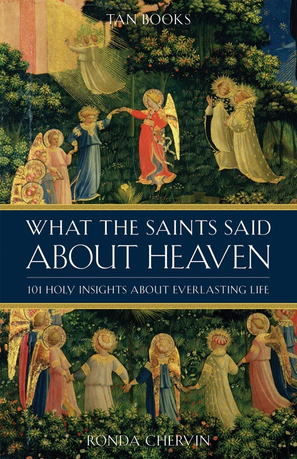 What the saints said about heaven 101 holy insights about everlasting life