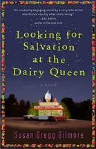 Looking for Salvation at the Dairy Queen: A Novel [Paperback] Gregg Gilmore, Sus image 2