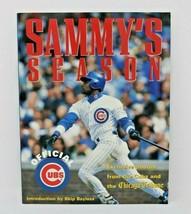 Sammys Season Official Cubs Book Sammy Sosa - $9.78