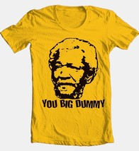 You Big Dummy T-shirt Sanford Son Redd Foxx funny retro 1970's 100% cotton tee image 1