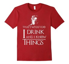 I Drink and I Know Things T-Shirt Men - $17.95+