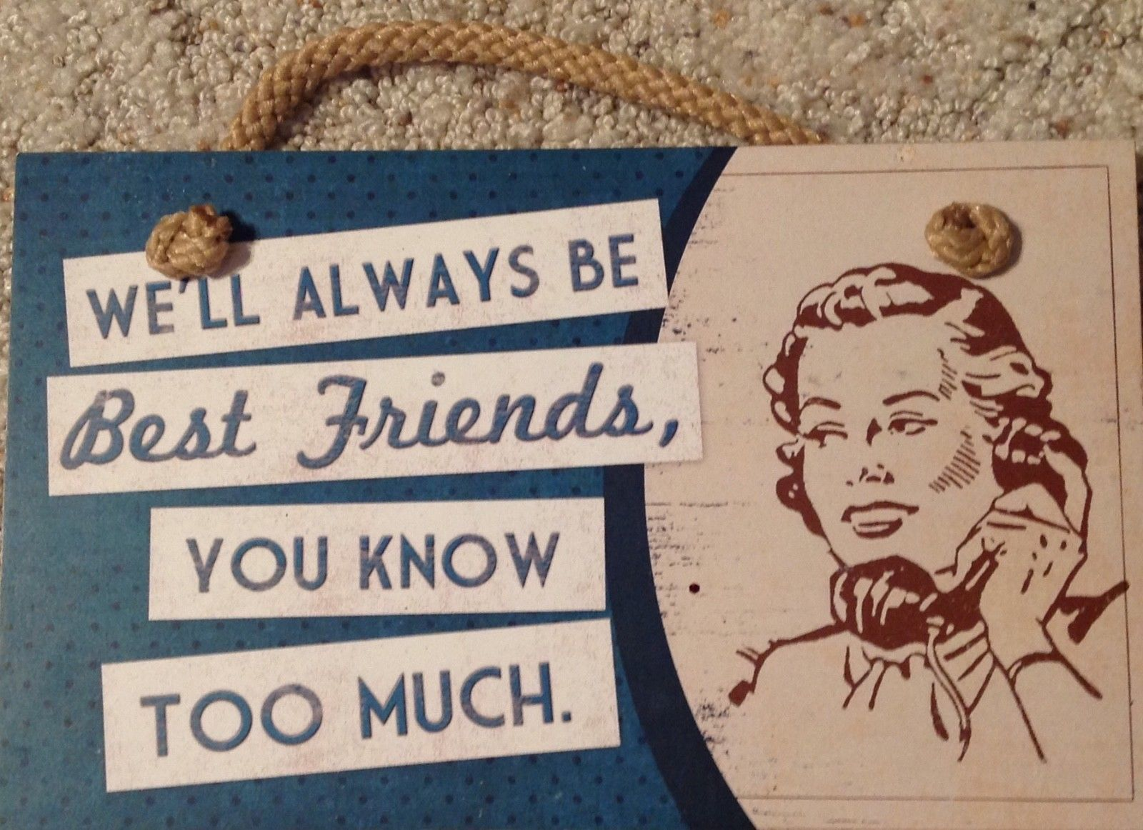 We'll Always Be Best Friends You Know Too Much Retro Sign Wood Wall Plaque