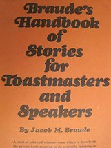 Braude's Handbook of Stories for Toastmasters and Speakers [Hardcover] Jacob M.
