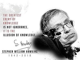 Stephen Hawking Poster Greatest Enemy of Knowledge Not Ignorance Quote (24x18) - $12.86
