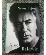 Alec Baldwin: Nevertheless A Memoir HARDCOVER - NEW - $3.96