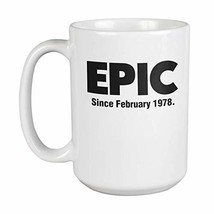 Epic Since February 1978 Classic Birthday Coffee & Tea Gift Mug Cup For A Mom, D - $24.49