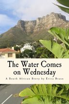 The Water Comes on Wednesday [Paperback] Braun, Erica image 1