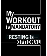 My Workout Is Mandatory Resting Is Optional, Gym Quote, Fitness Motivati... - $12.88+