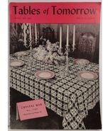 Tables of Tomorrow Book No. 135 The Spool Cotton Company - $3.99