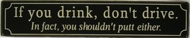 If You Drink Don't Drive or Putt Golf Golfer Golfing Humor Metal Sign - $13.95
