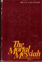 The Mortal Messiah from Bethlehem to Calvary Book 3 McConkie, Bruce R. - $29.42