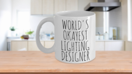 Worlds Okayest Lighting Designer Mug Funny Most Okay Okest LD Interior A... - $14.95