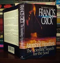 The Astonishing Hypothesis: The Scientific Search for the Soul Crick, Francis image 1